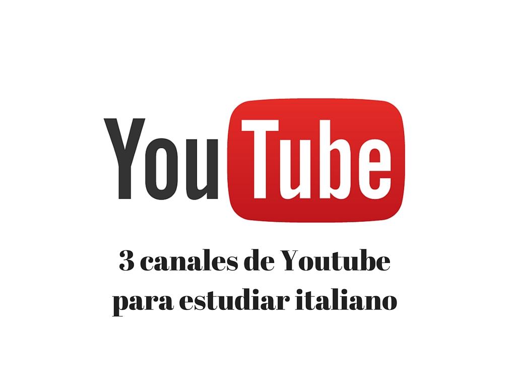 3 canales de Youtube para estudiar italiano