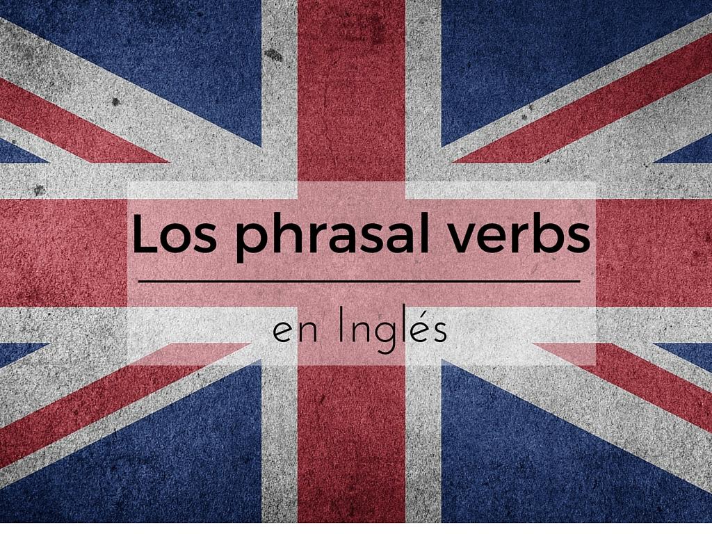 Los phrasal verbs en inglés