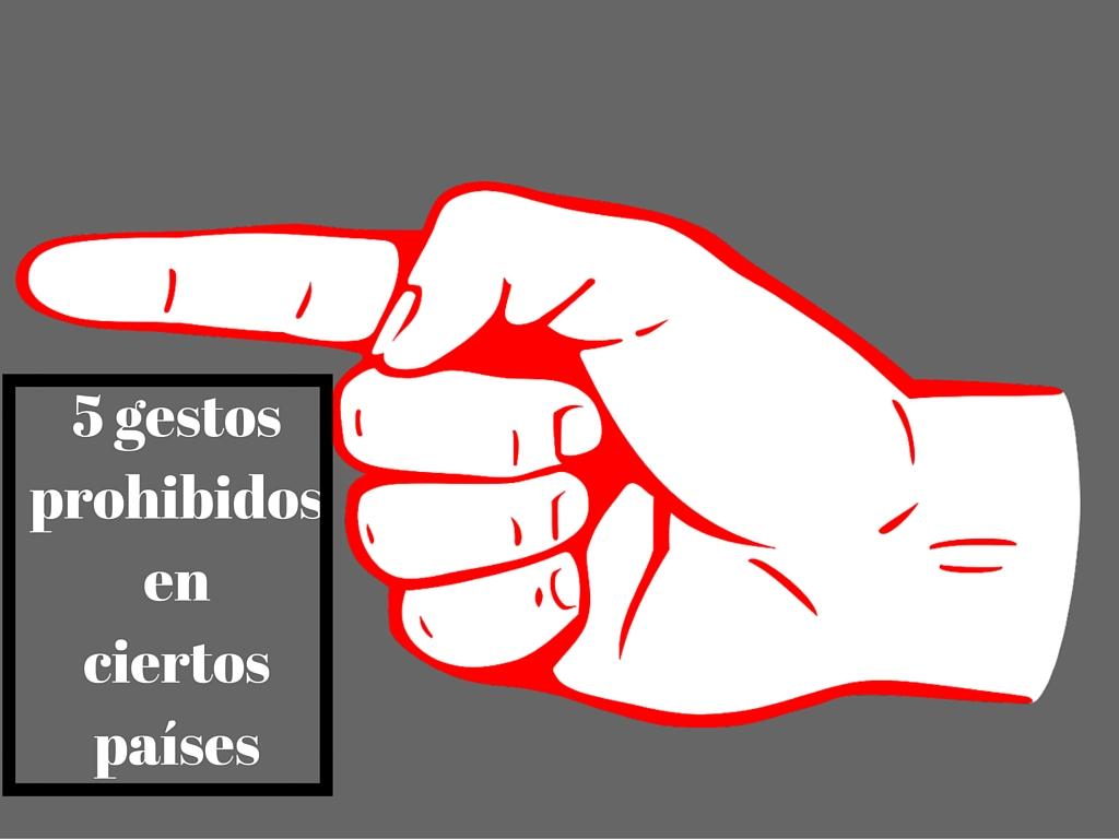 5 gestos prohibidos en ciertos países