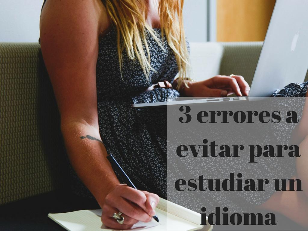 3 errores a evitar para estudiar un idioma